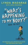 The What's Happening to My Body Book for Boys