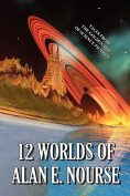 12 Worlds of Alan E. Nourse