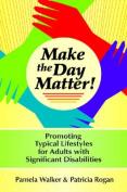 Make the Day Matter!
