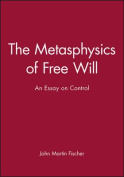 The Metaphysics of Free Will