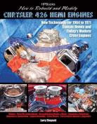 How to Rebuild & Modify Chrysler 426 Hemi Engines