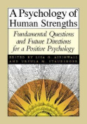 A Psychology of Human Strengths