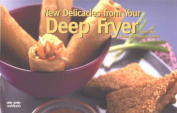 New Delicacies from Your Deep Fryer