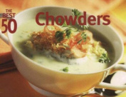 The Best 50 Chowders