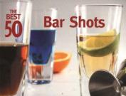 The Best 50 Bar Shots