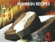 The Best 50 Pumpkin Recipes
