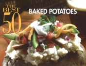The Best 50 Baked Potatoes