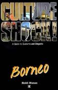 Culture Shock! Borneo