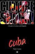 Culture Shock! Cuba