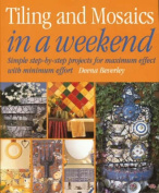Tiling and Mosaics in a Weekend (In a Weekend