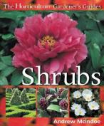 The Horticulture Gardener S Guides - Shrubs