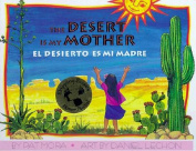 El Desierto Es Mi Madre / Desert Is My Mother
