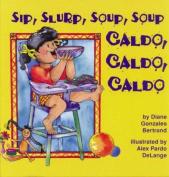 Sip, Slurp, Soup, Soup/Caldo, Caldo, Caldo
