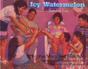 Icy Watermelon/Sandia Fria [Spanish]