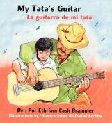 My Tata's Guitar/ La Guitarra de Mi Tata