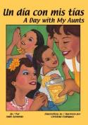 Un Dia Con Mis Tias/A Day With My Aunts [Spanish]