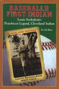 Baseball's First Indian, Louis Sockalexis