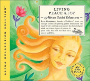 Living Peace & Joy  : 15-Minute Guided Relaxations [Audio]