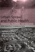 Urban Sprawl and Public Health