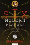 Six Modern Plagues