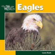 Eagles (Our Wild World S.)