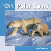 Polar Bears (Our Wild World)