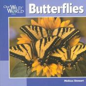 Butterflies (Our Wild World)
