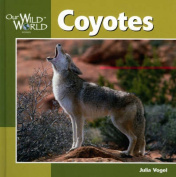 Coyotes (Our Wild World