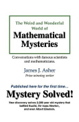 The Weird and Wonderful World of Mathematical Mysteries