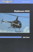 Robinson R22: A Pilot's Guide