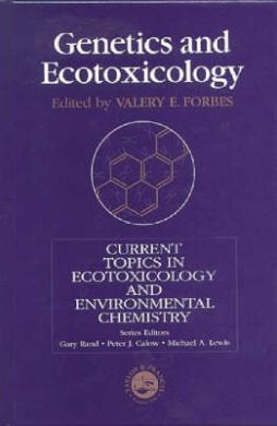 Genetics and Ecotoxicology (Current Topics in Ecotoxicology & Environmental Chemistry)