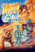 Yellowstone's Hot Legends and Cool Myths
