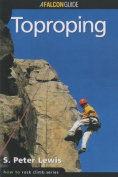 Globe Pequot Press 100646 How To Climb Toproping - S. Peter Lewis
