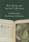 Rare Books and Special Collections in the Smithsonian Institution Libraries