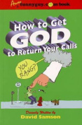 How to Get God to Return Your Calls