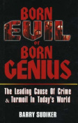 Born Evil or Born Genius