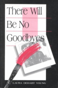 There Will be No Goodbyes