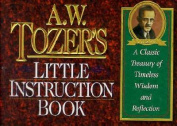 A W Tozer's Little Instr Book