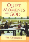 Quiet Moments with God for Teachers