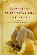 Glimpses of an Invisible God for Teens