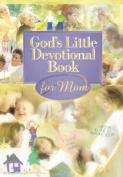 God's Little Devotional Book for Moms