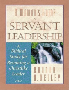 A Woman's Guide to Servant Leadership