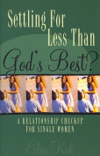 Settling for Less Than God's Best?