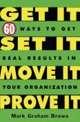 Get it,Set it,Move it,Prove it