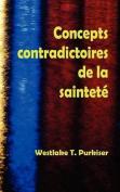 Concepts Contradictoires de La Saintete [FRE]