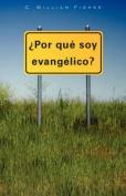 Por Que Soy Evangelico [Spanish]