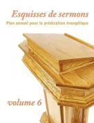 Esquisses de Sermons, Volume 6 [FRE]