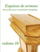 Esquisses de Sermons, Vol. 10  [FRE]