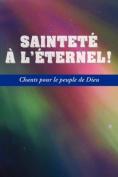 SAINTETE A L'ETERNEL (French