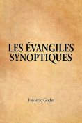 LES EVANGILES SYNOPTIQUES (French